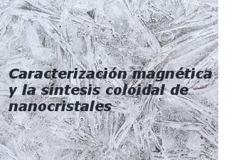 Caracterización magnética en la investigación de la síntesis coloidal de nanocristales inorgánicos