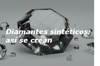 Diamantes sintéticos: así se crean